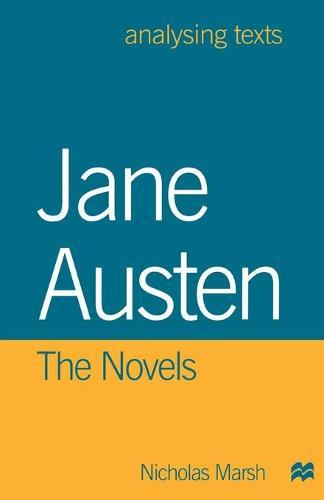 Jane Austen: The Novels - Analysing Texts (Hardback)