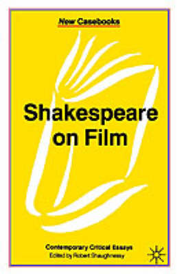 Shakespeare on Film: Contemporary Critical Essays (Paperback)