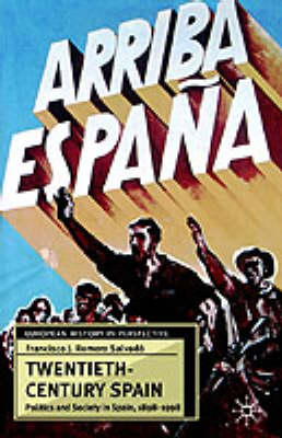 Twentieth-Century Spain: Politics and Society in Spain, 1898-1998 - European History in Perspective (Paperback)