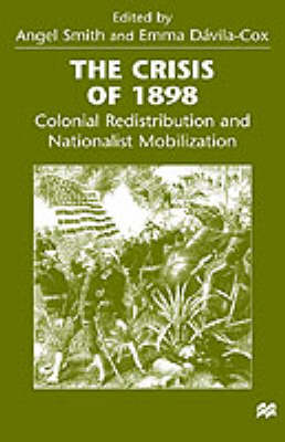 The Crisis of 1898: Colonial Redistribution and Nationalist Mobilization (Hardback)