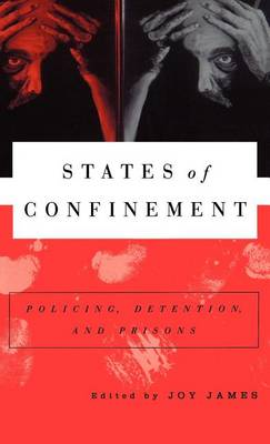 States of Confinement: Policing, Detention, and Prisons (Hardback)