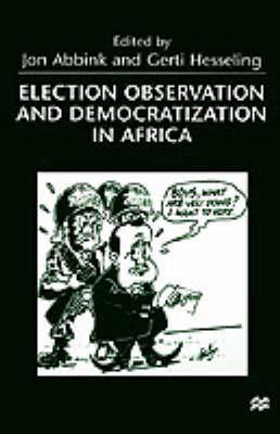 Election Observation and Democratization in Africa (Hardback)