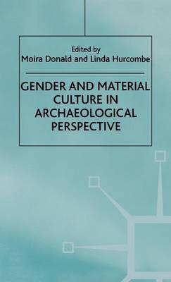 Gender and Material Culture in Archaeological Perspective - Studies in Gender and Material Culture (Hardback)