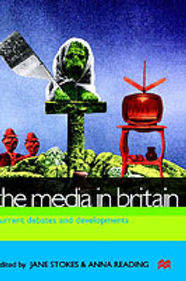 The Media in Britain: Current Debates and Developments (Hardback)