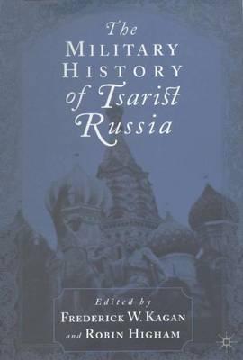 The Military History of Tsarist Russia (Hardback)