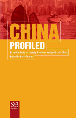 China Profiled: Essential Facts on Society, Business, and Politics in China - SYB FactBook Series (Paperback)