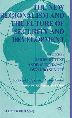 The New Regionalism and the Future of Security and Development: Vol. 4 - The New Regionalism (Hardback)