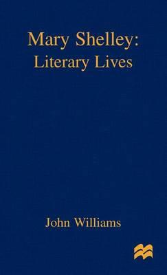 Mary Shelley: A Literary Life - Literary Lives (Hardback)
