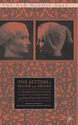 The Letters of Heloise and Abelard: A Translation of Their Collected Correspondence and Related Writings - The New Middle Ages (Hardback)