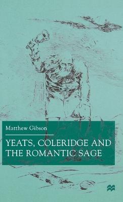 Yeats, Coleridge and the Romantic Sage (Hardback)
