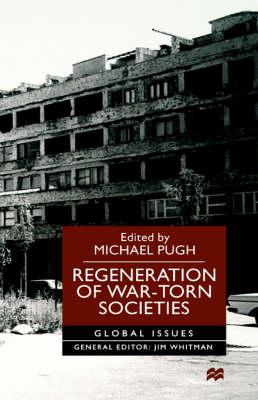 Regeneration of War-Torn Societies - Global Issues (Hardback)