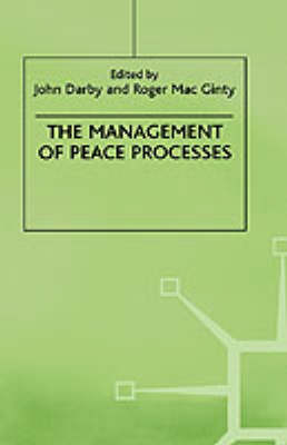 The Management of Peace Processes - Ethnic and Intercommunity Conflict (Hardback)