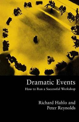 Dramatic Events: How to Run a Workshop for Theater, Education or Business (Paperback)