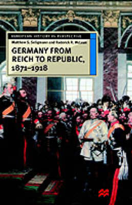 Germany from Reich to Republic, 1871-1918 (Hardback)