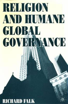 Religion and Humane Global Governance (Hardback)