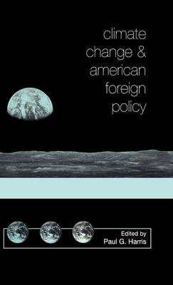 Climate Change and American Foreign Policy (Hardback)