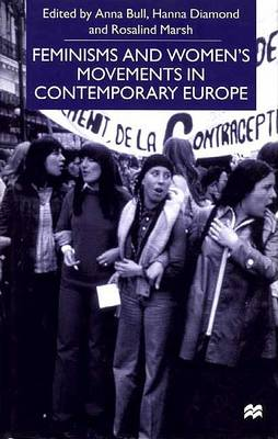 Feminisms and Women's Movements in Contemporary Europe (Hardback)