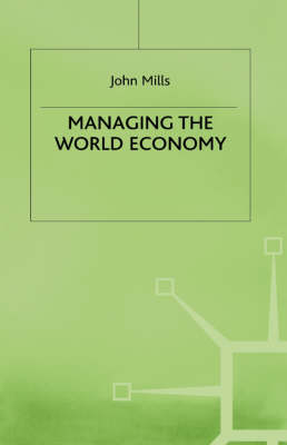 Managing the World Economy (Hardback)