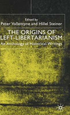 The Origins of Left-Libertarianism: An Anthology of Historical Writings (Hardback)
