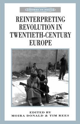 Reinterpreting Revolution in Twentieth-Century Europe - Themes in Focus (Paperback)