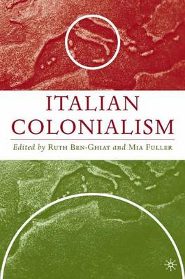 Italian Colonialism - Italian and Italian American Studies (Hardback)