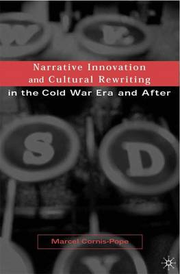 Narrative Innovation and Cultural Rewriting in the Cold War Era and After (Hardback)