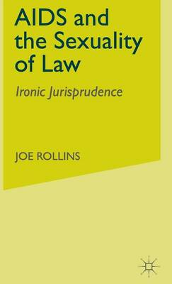 AIDS and the Sexuality of Law: Ironic Jurisprudence (Hardback)