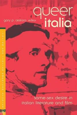 Queer Italia: Same-Sex Desire in Italian Literature and Film - Italian and Italian American Studies (Paperback)