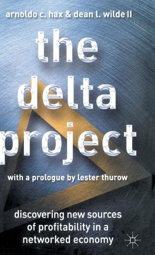 The Delta Project: Discovering New Sources of Profitability in a Networked Economy (Hardback)