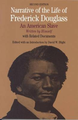 Narrative of the Life of Frederick Douglass: An American Slave, Written by Himself - The Bedford Series in History and Culture (Paperback)