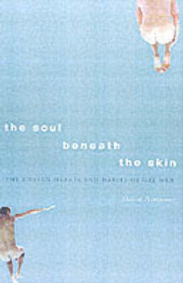 The Soul Beneath the Skin: The Unseen Hearts and Habits of Gay Men (Hardback)