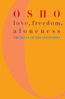 Love, Freedom and Aloneness (Paperback)