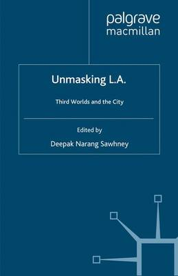 Unmasking L.A.: Third Worlds and the City (Paperback)