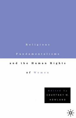 Religious Fundamentalisms and the Human Rights of Women (Paperback)