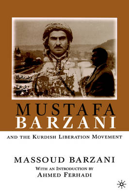 Mustafa Barzani and the Kurdish Liberation Movement (Hardback)