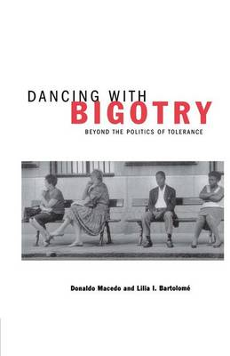 Dancing With Bigotry: Beyond the Politics of Tolerance (Paperback)