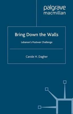 Bring Down the Walls: Lebanon's Post-War Challenge (Paperback)