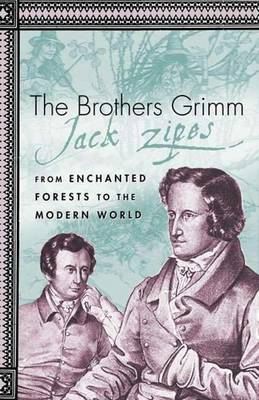 The Brothers Grimm: From Enchanted Forests to the Modern World 2e (Paperback)