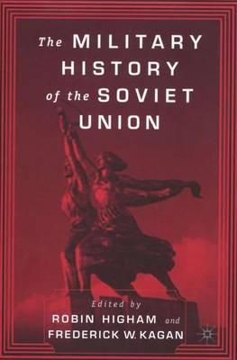 The Military History of the Soviet Union (Hardback)