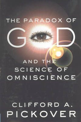 The Paradox of God and the Science of Omniscience (Hardback)