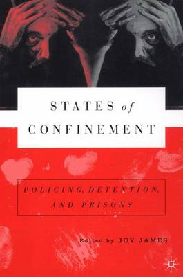 States of Confinement: Policing, Detention, and Prisons (Paperback)