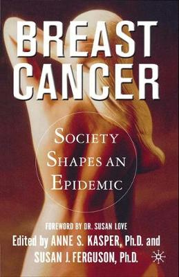 Breast Cancer: Society Shapes an Epidemic (Paperback)