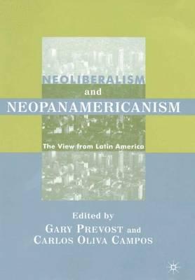 Neoliberalism and Neopanamericanism: The View from Latin America (Hardback)