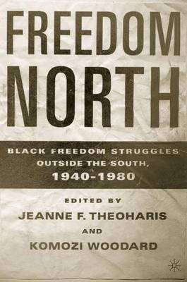 Freedom North: Black Freedom Struggles Outside the South, 1940-1980 (Paperback)