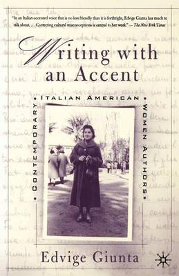 Writing With An Accent: Contemporary Italian American Women Authors (Paperback)