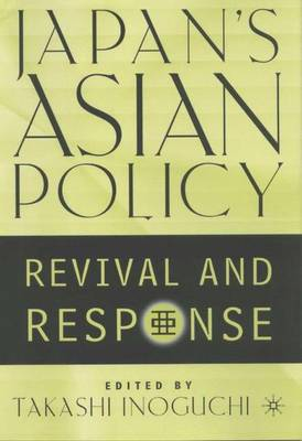 Japan's Asian Policy: Revival and Response (Hardback)