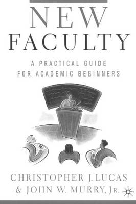 New Faculty: A Primer for Academic Beginners (Hardback)