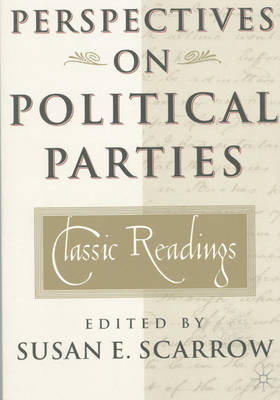 The Perspectives on Political Parties: Classic Readings (Paperback)