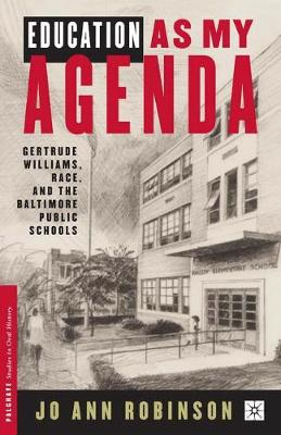 Education As My Agenda: Gertrude Williams, Race, and the Baltimore Public Schools - Palgrave Studies in Oral History (Paperback)