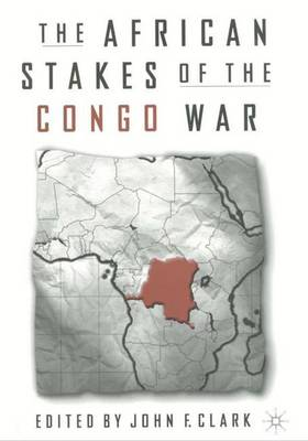 The African Stakes of the Congo War (Hardback)
